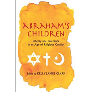 Abraham's Children: Liberty and Tolerance in an Age of Religious Conflict (BOK)