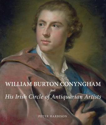 William Burton Conyngham and His Irish Circle of Antiquarian Artists (BOK)