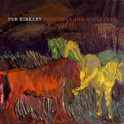 Per Kirkeby: Paintings and Sculpture (BOK)
