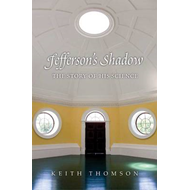 Jefferson's Shadow: The Story of His Science (BOK)