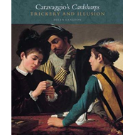 Caravaggio's Cardsharps: Trickery and Illusion (BOK)