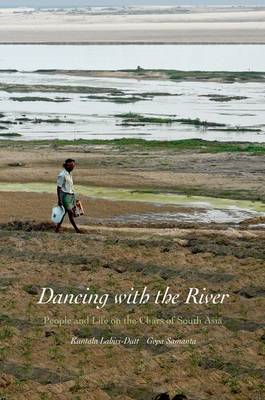 Dancing with the River: People and Life on the Chars of South Asia (BOK)