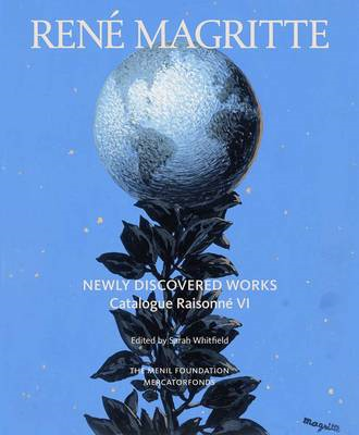 Rene Magritte: Newly Discovered Works: Catalogue Raisonne: v. 6: Oil Paintings, Gouaches, Drawings (BOK)