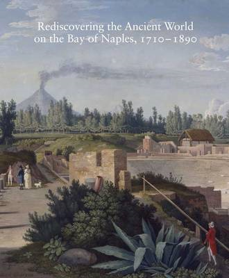 Rediscovering the Ancient World on the Bay of Naples, 1710-1 (BOK)