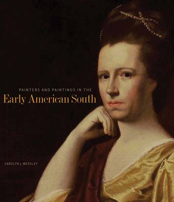 Painters and Paintings in the Early American South (BOK)