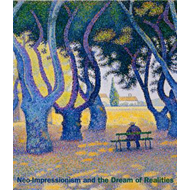 Neo-Impressionism and the Dream of Realities (BOK)