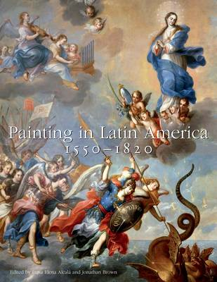 Painting in Latin America, 1550-1820 (BOK)