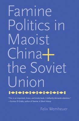 Famine Politics in Maoist China and the Soviet Union (BOK)