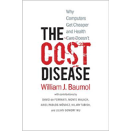 The Cost Disease: Why Computers Get Cheaper and Health Care Doesn't (BOK)
