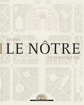 Andre Le Notre in Perspective (BOK)