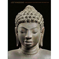 Lost Kingdoms: Hindu-Buddhist Sculpture of Early Southeast Asia (BOK)