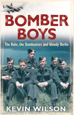 Bomber Boys: The Ruhr, the Dambusters and Bloody Berlin (BOK)