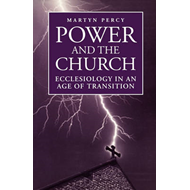 Power and the Church: Ecclesiology in an Age of Transition (BOK)