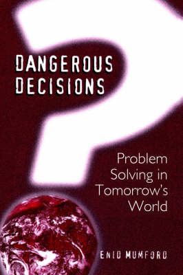 Dangerous Decisions: Problem Solving in Tomorrow's World (BOK)