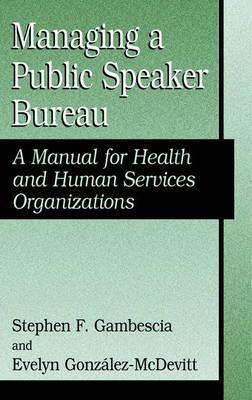 Managing a Public Speaker Bureau: A Manual for Health and Human Services Organizations (BOK)