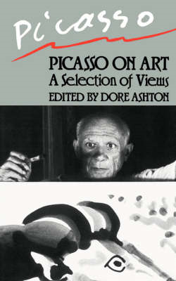 Picasso on Art: A Selection of Views (BOK)