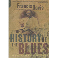 The History of the Blues: The Roots, the Music, the People (BOK)