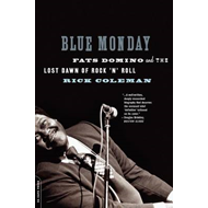 Blue Monday: Fats Domino and the Lost Dawn of Rock 'n' Roll (BOK)