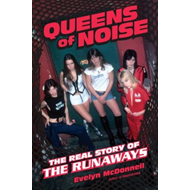 Queens of Noise: The Real Story of the Runaways (BOK)