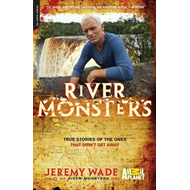 River Monsters: True Stories of the Ones That Didn't Get Away (BOK)