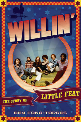 Willin': The Story of Little Feat (BOK)