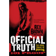 Official Truth, 101 Proof: The Inside Story of Pantera (BOK)