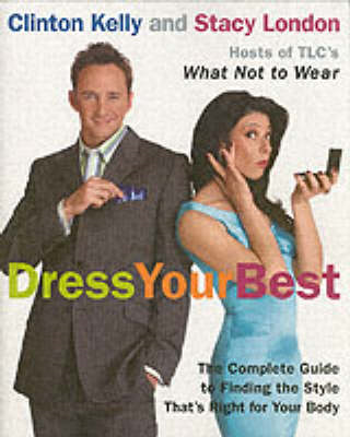 Dress Your Best: Complete Guide to Finding the Style That is Right for Your Body (BOK)