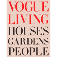 Vogue Living: Houses, Gardens, People (BOK)