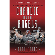 Charlie and the Angels: The Outlaws, the Hells Angels and the Sixty Years War (BOK)
