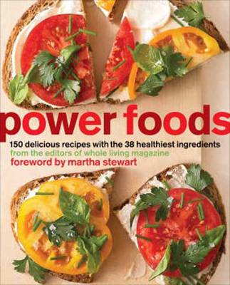 Power Foods: 150 Delicious Recipes with the 38 Healthiest Ingredients (BOK)