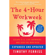 The 4-Hour Workweek: Escape 9-5, Live Anywhere, and Join the New Rich (BOK)