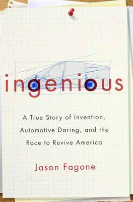 Ingenious: A True Story of Invention, Automotive Daring, and the Race to Revive America (BOK)