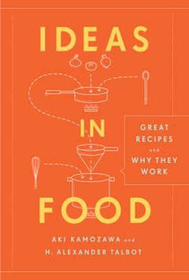 Ideas in Food: Great Recipes and Why They Work (BOK)