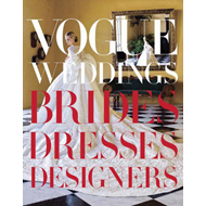 Vogue Weddings: Brides, Dresses, Designers (BOK)