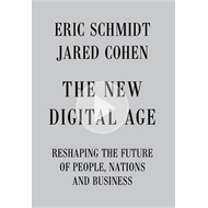 The New Digital Age: Reshaping the Future of People, Nations and Business (BOK)