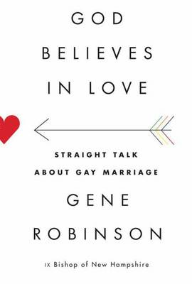 God Believes in Love: Straight Talk About Gay Marriage (BOK)