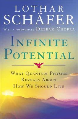 Infinite Potential: What Quantum Physics Reveals About How We Should Live (BOK)