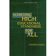 Achieving High Educational Standards for All: Conference Summary (BOK)
