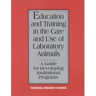 Education and Training in the Care and Use of Laboratory Animals: A Guide for Developing Institution (BOK)
