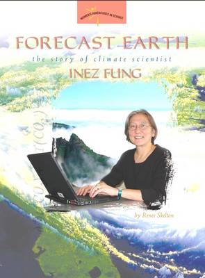Forecast Earth: The Story of Climate Scientist Inez Fung (BOK)