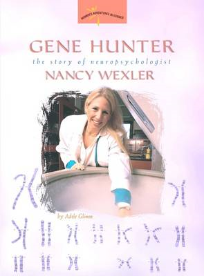 Gene Hunter: The Story of Neuropsychologist Nancy Wexler (BOK)