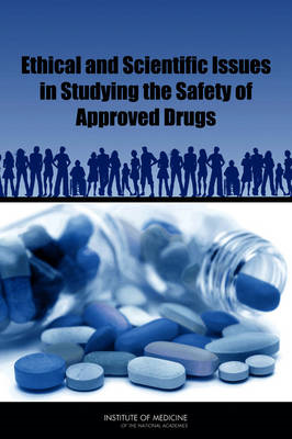 Ethical and Scientific Issues in Studying the Safety of Approved Drugs (BOK)