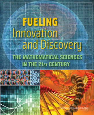 Fueling Innovation and Discovery: The Mathematical Sciences in the 21st Century (BOK)