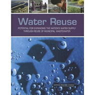 Water Reuse: Potential for Expanding the Nation's Water Supply Through Reuse of Municipal Wastewater (BOK)