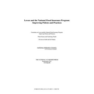 Levees and the National Flood Insurance Program: Improving Policies and Practices (BOK)