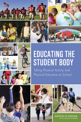 Educating the Student Body: Taking Physical Activity and Physical Education to School (BOK)