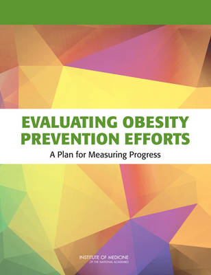 Evaluating Obesity Prevention Efforts: A Plan for Measuring Progress (BOK)