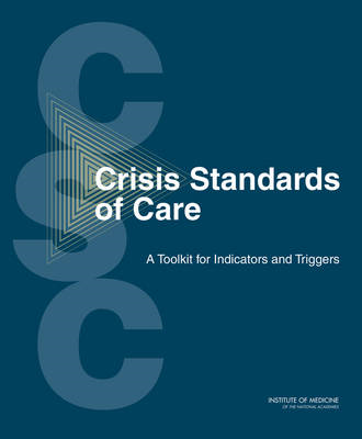 Crisis Standards of Care: A Toolkit for Indicators and Triggers (BOK)