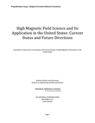 High Magnetic Field Science and Its Application in the United States: Current Status and Future Dire (BOK)
