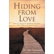 Hiding from Love: How to Change the Withdrawal Patterns That Isolate and Imprison You (BOK)
